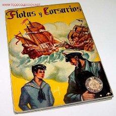 Libros antiguos: FLOTAS Y CORSARIOS - EDIT. LYS - MADRID 1943 - PIRATAS - 63 PAGINAS - COLECCION CONQUISTA. Lote 13638927