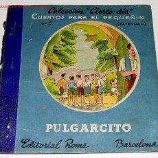 Libros antiguos: ANTIGUO CUENTO DE PULGARCITO - EDIT. ROMA - ALGUN DETERIORO. Lote 809079