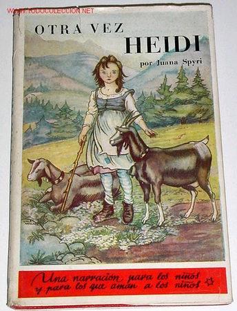 OTRA VEZ HEIDI . SPYRI JOHANNA - 1953 (Libros Antiguos, Raros y Curiosos - Literatura Infantil y Juvenil - Cuentos)