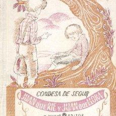 Libros antiguos: JUAN QUE RÍE Y JUAN QUE LLORA (CUENTO), POR LA CONDESA DE SEGUR. ILUSTRADO.. Lote 26794485
