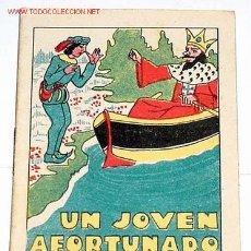 Libros antiguos: ANTIGUO CUENTO DE CALLEJA - ANTIGUO CUENTO DE CALLEJA - UN JOVEN AFORTUNADO. Lote 892770