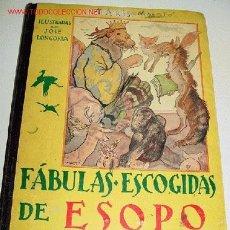 Libros antiguos: FABULAS ESCOGIDAS DE ESOPO - EDICIONES MAUCCI - 24,5 X 19,5 CMS. - 46 PAGINAS . ILUSTRADO POR JOSE L. Lote 8471158