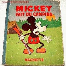 Libros antiguos: ANTIGUO CUENTO DE HACHETTE 1933 - MICKEY FAIT DU CAMPING (EN FRANCES) - TIENE 32 PAGINAS - 27 X 22 C. Lote 26578071