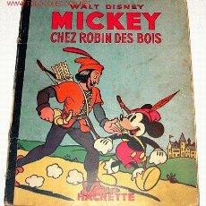 Libros antiguos: ANTIGUO CUENTO DE HACHETTE 1947 - MICKEY CHEZ ROBIN DES BOIS (EN FRANCES) - TIENE 32 PAGINAS - 27 X . Lote 26184819