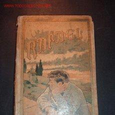 Libros antiguos: RAFAEL CUENTOS Y FANTASIAS POR ANGEL BUENO ILUSTRACIONES DE BARRIO 2ª EDICION,1901. Lote 1153176