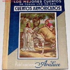 Libros antiguos: MEJORES CUENTOS ARMORICANOS - 2ª EDICION - LOS MEJORES CUENTOS PARA NIÑOS. TOMO II - BARCELONA ARALU. Lote 13868359