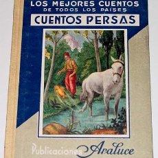 Libros antiguos: MEJORES CUENTOS PERSAS - 1ª EDICION - LOS MEJORES CUENTOS PARA NIÑOS. TOMO XXIII - BARCELONA ARALUCE. Lote 13723592