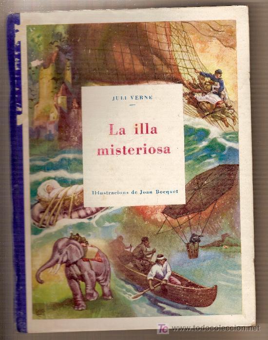LA ILLA MISTERIOSA / JULI VERNE; ILUST. JOAN BOCQUET . BARCELONA : MENTORA, S.A [1928?] (Libros Antiguos, Raros y Curiosos - Literatura Infantil y Juvenil - Cuentos)