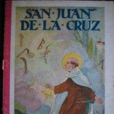 Libros antiguos: SAN JUAN DE LA CRUZ POR F.T.D. 1931. BIOGRAFIA. ILUSTRACIONES. 17X22, 32PP. Lote 3224846