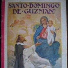 Libros antiguos: SAN DOMINGO DE GUZMAN POR F.T.D.1931. 17X22, 32PP. BIOGRAFIA. ILUSTRACIONES. Lote 26348349