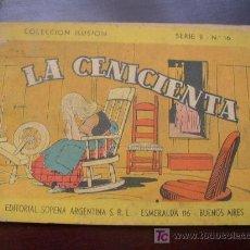 Libros antiguos: LA CENICIENTA- COLECCIÓN ILUSIÓN- EDT. SOPENA- SERIE B- Nº. 16.- ARGENTINA-2ª. EDC. 1945-16 PÁG. . Lote 22692735
