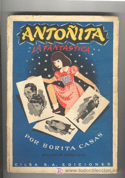 ANTOÑITA LA FANTÁSTICA, EDICIÓN ORIGINAL, AÑOS 40 (Libros Antiguos, Raros y Curiosos - Literatura Infantil y Juvenil - Cuentos)