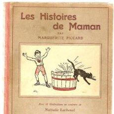 Libros antiguos: LES HISTOIRES DE MAMAN / MARGUERITE PICARD, AVEC 16 ILLUSTRATIONS EN COLEUR DE NATHALIE LACHENAL.. Lote 25757661