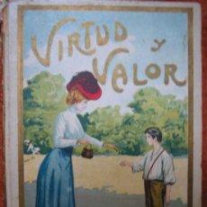 Libros antiguos: VIRTUD Y VALOR. AUT: VICENTE MIRALLES. ED.ANTONIO CHIQUES. ILUSTRACIONES EN EL TEXTO. Lote 3913285