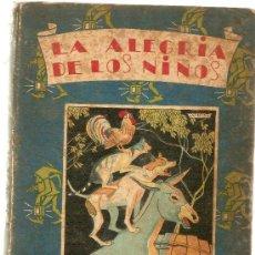 Libros antiguos: LA ALEGRIA DE LOS NIÑOS / ILUST. ANGEL, PICOLO, ALBERTI Y DIAZ HUERTAS. MADRID S. CALLEJA, S.A. Lote 26969136