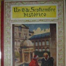Libros antiguos: UN TRECE DE SEPTIEMBRE HISTORICO. CUENTOS MORALES. 1943. ED. APOSTOLADO DE LA PRENSA. Lote 4038582