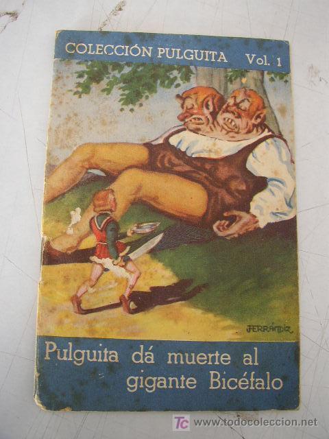 COLECCIÓN PULGUITA,VOL. 1-PULGUITA DÁ MUERTE AL GIGANTE BICÉFALO Y LAS HOGUERAS DE SAN JUAN.ED.ROMA (Libros Antiguos, Raros y Curiosos - Literatura Infantil y Juvenil - Cuentos)