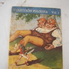 Libros antiguos: COLECCIÓN PULGUITA,VOL. 1-PULGUITA DÁ MUERTE AL GIGANTE BICÉFALO Y LAS HOGUERAS DE SAN JUAN.ED.ROMA. Lote 20414262