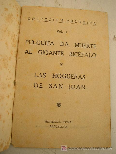 Libros antiguos: COLECCIÓN PULGUITA,VOL. 1-PULGUITA DÁ MUERTE AL GIGANTE BICÉFALO Y LAS HOGUERAS DE SAN JUAN.ED.ROMA - Foto 2 - 20414262