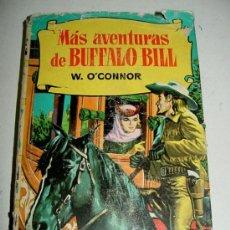 Libros antiguos: COLECCION HISTORIAS BRUGUERA - MAS AVENTURAS DE BUFFALO BILL - W. O´CONNOR - BRUGUERA - CON 250 ILUS. Lote 4197150