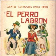 Libros antiguos: EL PERRO LADRON. BARCELONA : SOPENA, S.F. 17 X 13 CM. [18] P.. Lote 4940162