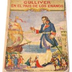 Libros antiguos: GULLIVER EN EL PAIS DE LOS ENANOS, 1935. Lote 26131822