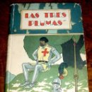 Libros antiguos: ANTIGUO CUENTO LAS TRES PLUMAS- ED. SATURNINO CALLEJA - ILUSTRACION PORTADA POR PENAGOS - COLECCION . Lote 25146834