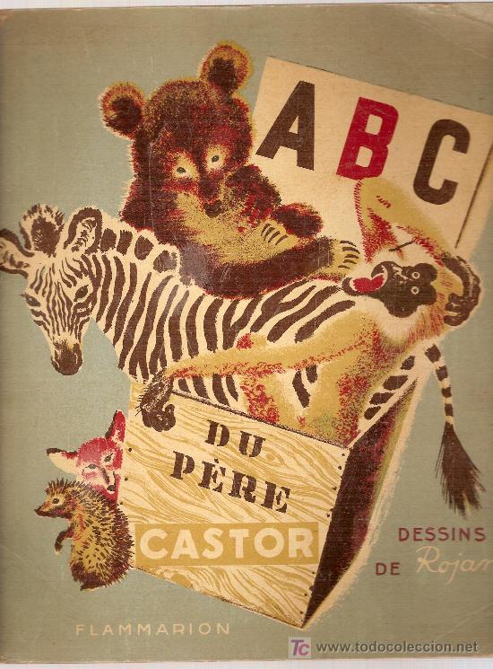 ABC DU PERE CASTOR / DESSINS DE ROJAN. PARIS : FLAMMARION, 1936. 28 X 24 CM. 24 P. (Libros Antiguos, Raros y Curiosos - Literatura Infantil y Juvenil - Cuentos)