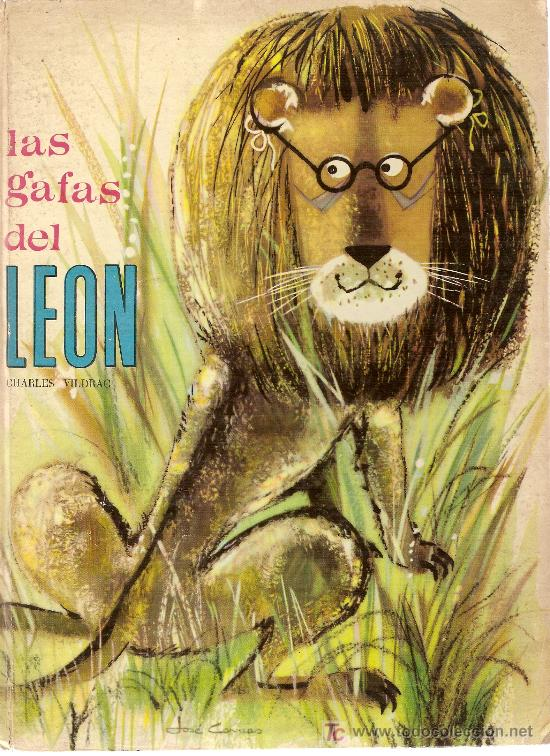 Las gafas del leon / Ch. Vildrac, Ilust. Jose Correas. Barcelona : Ed.Molino, 1962. segunda mano