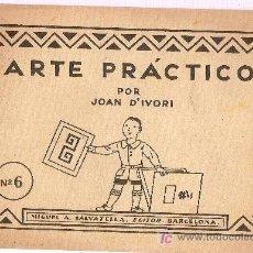 Libros antiguos: ARTE PRACTICO POR JOAN D' IVORI. BARCELONA SALVATELLA, S.F. 15,5 X 22,5 CM. 14 LAM.. Lote 6468019