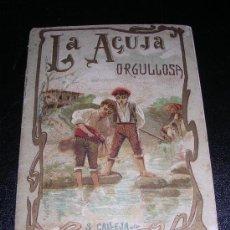 Libros antiguos: LA AGUJA ORGULLOSA, SATURNINO CALLEJA, CUENTOS FANTASTICOS Y LEYEMDAS MORALES , SERIE V TOMO33. Lote 7741176