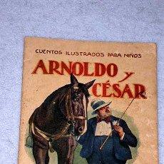 Libros antiguos: LUIS PALAO. ARNOLDO Y CESAR. CUENTOS ILUSTRADOS PARA NIÑOS. SOPENA. AÑOS 20.. Lote 26973886