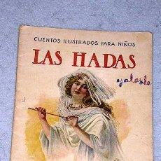 Libros antiguos: LUIS PALAO. LAS HADAS. CUENTOS ILUSTRADOS PARA NIÑOS. SOPENA. AÑOS 20.. Lote 26973884