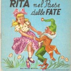 Libros antiguos: RITA NEL PAESE DELLE FATE. ED. BOSCHI17 X 16 CM. 12 PAG. . Lote 5920931