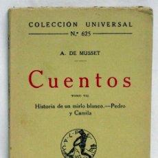 Libros antiguos: CUENTOS COLECCIÓN UNIVERSAL Nº 625 TOMO VII A MUSSET Hº MIRLO BLANCO PEDRO Y CAMILA ED CALPE 1922. Lote 5954096