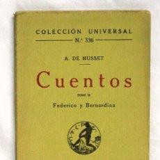 Libros antiguos: CUENTOS COLECCIÓN UNIVERSAL Nº 336 TOMO II A DE MUSSET FEDERICO Y BERNARDINA ED CALPE 1920. Lote 5954142