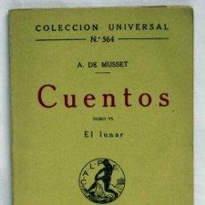 Libros antiguos: COLECCIÓN UNIVERSAL CUENTOS Nº 564 TOMO VI A DE MUSSET EL LUNAR ED CALPE 1922. Lote 5954193