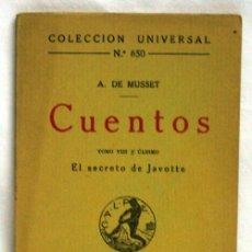 Libros antiguos: COLECCIÓN UNIVERSAL CUENTOS Nº 650 TOMO VIII Y ÚLTIMO SECRETO DE JAVOTTE A. DE MUSSET ED CALPE 1922. Lote 5954248