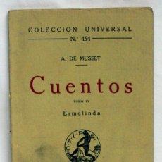 Libros antiguos: COLECCIÓN UNIVERSAL DE CUENTOS Nº 454 TOMO IV ERMELINDA A DE MUSSET ED CALPE 1921. Lote 5954265