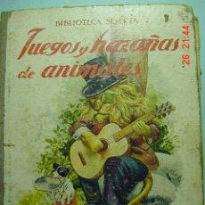Libros antiguos: 2751 CUENTO EDITORIAL RAMON SOPENA - JUEGOS Y HAZAÑAS DE ANIMALES AÑO 1934 - COSAS&CURIOSAS. Lote 9002960