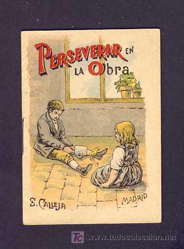 CUENTO DE CALLEJA: PERSEVERAR EN LA OBRA. SERIE RECREO INFANTIL, 7 X 10 CMS (SERIE II NUM.26) (Libros Antiguos, Raros y Curiosos - Literatura Infantil y Juvenil - Cuentos)