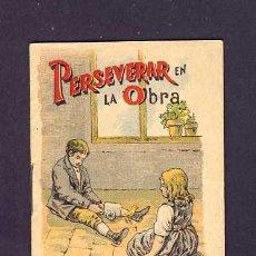 Libros antiguos: CUENTO DE CALLEJA: PERSEVERAR EN LA OBRA. SERIE RECREO INFANTIL, 7 X 10 CMS (SERIE II NUM.26). Lote 6145028