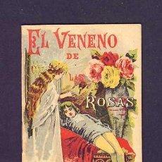 Libros antiguos: CUENTO DE CALLEJA: EL VENENO DE LAS ROSAS. SERIE RECREO INFANTIL, 7 X 10 CMS (SERIE IX NUM.170). Lote 131866338