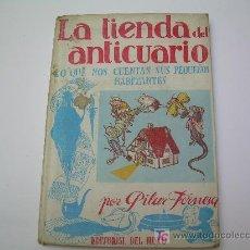 Libros antiguos: LA TIENDA DEL ANTICUARIO - EDITORIAL DEL JUNCO - 1945 - ILUS. ELVIRA ELIAS.. Lote 18354571