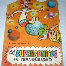 Livres anciens: ANTIGUO CUENTO TROQUELADO HANNA BARBERA'S - LOS SUPERSONICOS EN TRANQUILIDAD - EDITORIAL BRUGUERA. Lote 18381932
