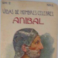 Libros antiguos: ANIBAL. VIDAS DE HOMBRES CÉLEBRES. RAMÓN SOPENA. SERIE II NUM 2. Lote 24068232