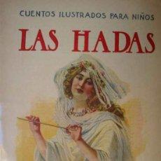 Libros antiguos: LAS HADAS. CUENTOS ILUSTRADOS PARA NIÑOS. RAMÓN SOPENA.. Lote 6541290