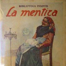 Libros antiguos: LA MENTIRA. BIBLIOTECA INFANTIL Nº30. RAMÓN SOPENA.. Lote 6553158