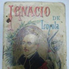 Libros antiguos: IGNACIO DE LOYOLA. NARRACION HISTORICA POR FLORESTAN DE MADRID. Lote 6513344