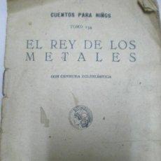 Libros antiguos: EL REY DE LOS METALES. SATURNINO CALLEJA.. Lote 6542836
